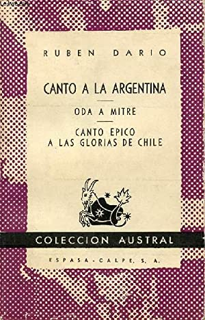 CANTO A LA ARGENTINA, ODA A MITRE,: DARIO RUBEN