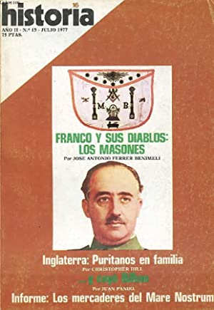 HISTORIA 16, N° 15, AÑO II, JULIO 1977 (Franco y sus diablos: Los Masones, José ...