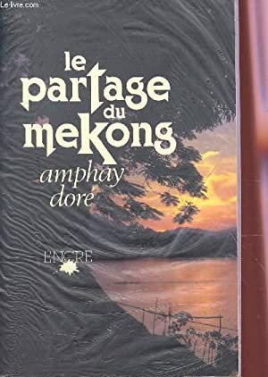 LE PATAGE DU MEKONG.: AMPHAY DORE