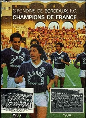 GIRONDINS DE BORDEAUX F.C. - CHAMPIONS DE FRANCE 1984 - LIVRE D'OR: COLLECTIF