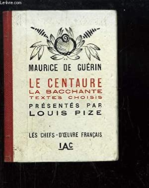 Le Centaure. La Bacchante.: GUERIN Maurice