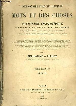 DICTIONNAIRE FRANCAIS ILLUSTRE DES MOTS ET DES: MM. LARIVE ET