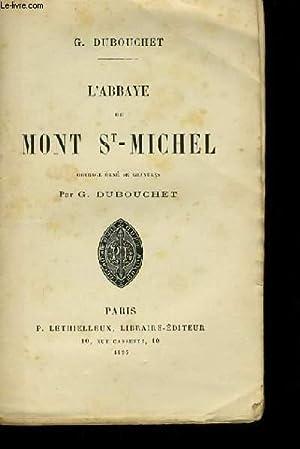 L'ABBAYE DU MONT St-MICHEL.: G.DUBOUCHET.