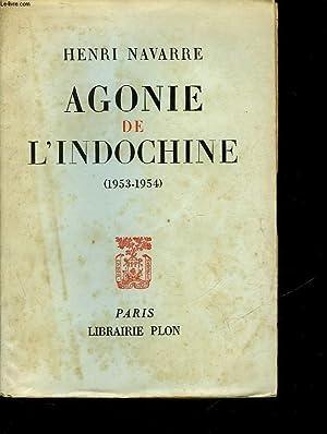 AGONIE DE L'INDOCHINE 1953-1954: NAVARRE HENRI