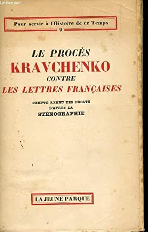 LE PROCES KRACHENKO CONTRE LES LETTRES FRANCAISE - COMPTE RENDU DES DEBATS D'APRES LA ...