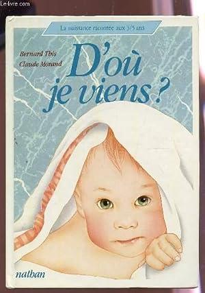 """D'OU JE VIENS / COLLECTION """"LA NAISSANCE RACONTEE AUX 3/5 ANS"""".: THIS ..."""