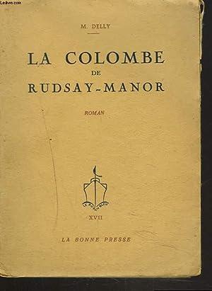 LA COLOMBE DE RUDSAY-MANOR.: M. DELLY