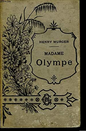 MADAME OLYMPE: HENRY MURGER