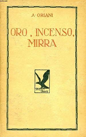 ORO, INCENSO, MIRRA: ORIANI Alfredo