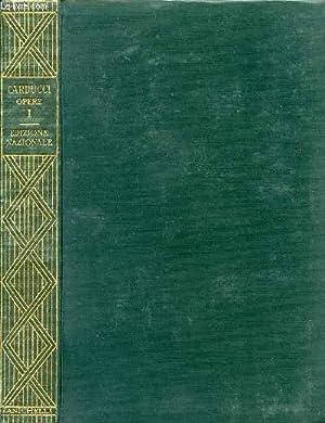 EDIZIONE NAZIONALE DELLE OPERE DI GIOSUE CARDUCCI, VOLUME I, PRIMI VERSI: CARDUCCI GIOSUE