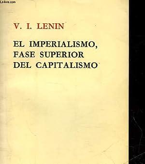 EL IMPERIALISMO, FASE SUPERIOR DEL CAPITALISMO -: LENIN V. I.