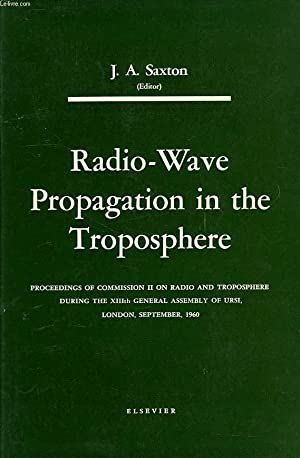 MONOGRAPH ON RADIO-WAVE PROPAGATION IN THE TROPOSPHERE,: SAXTON J. A.