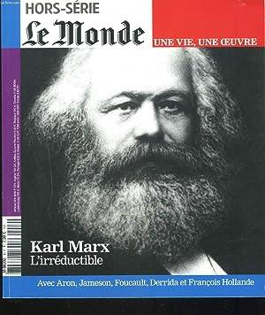 HORS-SERIE LE MONDE. KARL MARX L'IRREDUCTIBLE. UNE VIE, UNE OEUVRE. AVEC ARON, JAMESON, ...