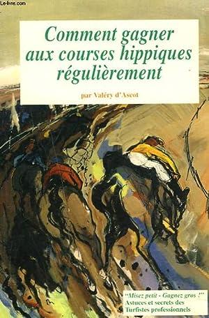 COMMENT GAGNER AUX COURSES HIPPIQUES REGULIEREMENT. MISEZ: VALERY D'ASCOT