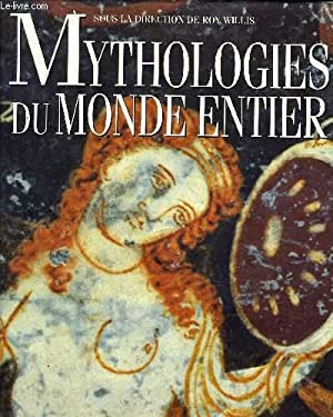 MYTHOLOGIE DU MONDE ENTIER.: WILLIS ROY