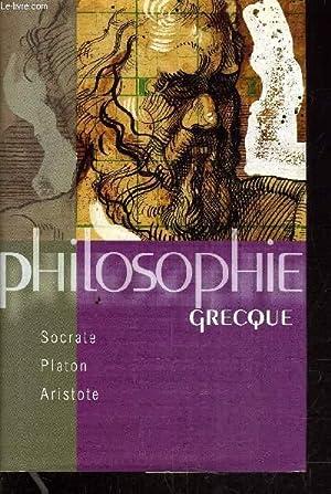 PHILOSOPHIE GRECQUE - SOCRATE, PLATON, ARISTOTE.: COLLECTIF