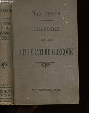 HISTOIRE DE LA LITTERATURE GRECQUE.: MAX EGGER.
