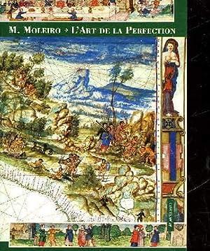 M. MOLEIRO - L'ART DE LA PERFECTION: COLLECTIF