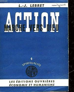 ACTION MARCHE VERS DIEU - 4 - SPIRITUALITE: LEBRET L. J.