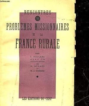 RENCONTRES - 16 - PROBLEMES MISSIONNAIRES DE LA FRANCE RURALE: BOULARD F.