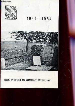1944-1964 - COMITE DU SOUVENIR DES MARTYRS DU 3 SEPTEMBRE 1944.: COLLECTIF
