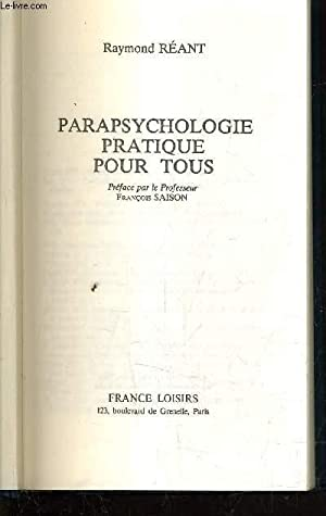 PARAPSYCHOLOGIE PRATIQUE POUR TOUS.: REANT RAYMOND