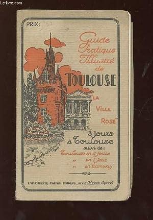 TROIS JOURS A TOULOUSE LA VILLE ROSE. PETIT GUIDE ILLUSTRE. 4em EDITION.: COLLECTIF.