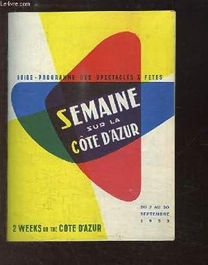 Guide-programme des Spectacles & Fêtes. Semaine sur la Côte d'Azur. Du 7 au 20...