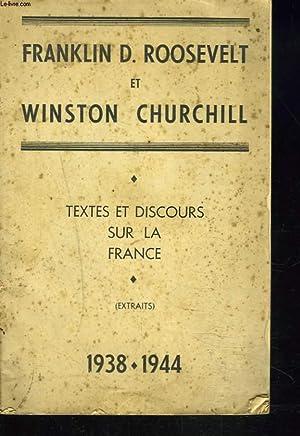 TEXTES ET DISCOURS SUR LA FRANCE (EXTRAITS). 1938-1944.: FRANKLIN D. ROOSEVELT, WINSTON CHURCHILL