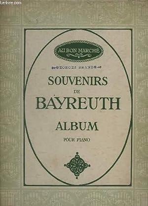 SOUVENIRS DE BAYREUTH - ALBUM POUR PIANO : CHANT DE CONCOURS DE WALTHER / VALSE DES APPRENTIS ...
