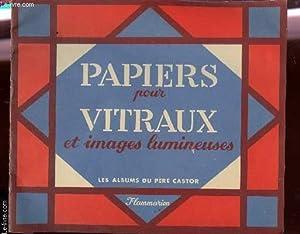 PAPIERS POUR VITRAUX ET IMAGES LUMINEUSES -: COLLECTIF