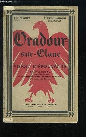 Oradour-sur-Glane. Vision d'épouvante.: PAUCHOU Guy et MASFRAND Pierre Dr.