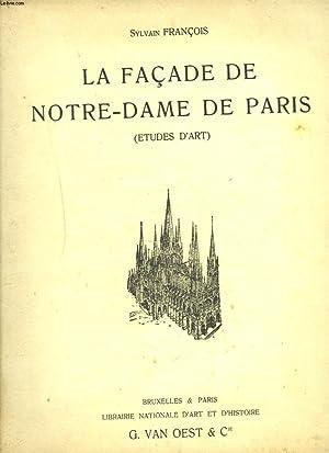 LA FACADE DE NOTRE-DAME DE PARIS (ETUDES D'ART): SYLVAIN FRANCOIS