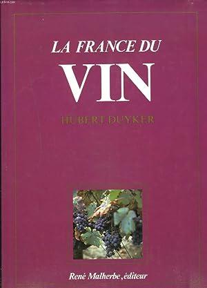 LA FRANCE DU VIN: HUBERT DUYKER