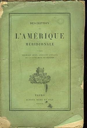 DESCRIPTION DE L'AMERIQUE MERIDIONALE.: G. JUAN, A. D'ULLOA DE LA CONDAMINE, FREZIER