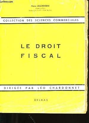 LE DROIT FISCAL.: PIERRE MALINVERNI.