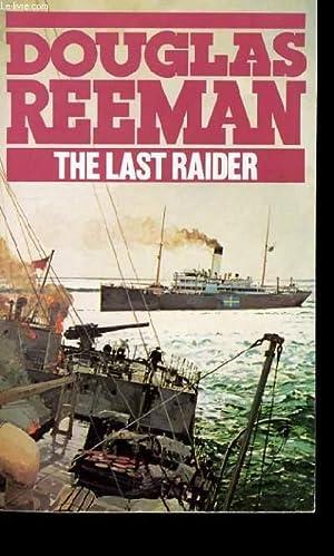 THE LAST RAIDER.: DOUGLAS REEMAN.
