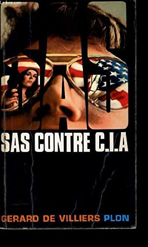 SAS CONTRE C.I.A.: GERARD DE VILLIERS.
