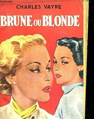 BRUNE OU BLONDE?: VAYRE CHARLES