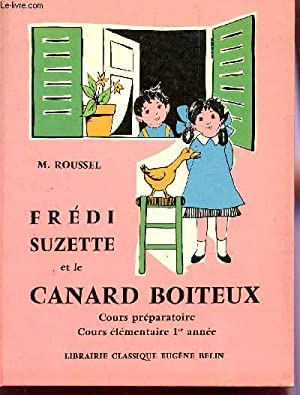 FREDI, SUZETTE ET LE CANARD BOITEUX - PREMIER LIVRE DE LECTURE COURANTE / COURS PREPARATOIRE -...