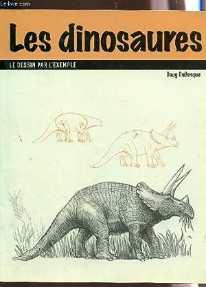 LES DINOSAURES - LE DESSIN PAR L'EXEMPLE.: DOUG DUBOSQUE