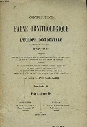 CONTRIBUTIONS A LA FAUNE ORNITHOLOGIQUE DE L'EUROPE OCCIDENTALE. FASCICULE II. ...