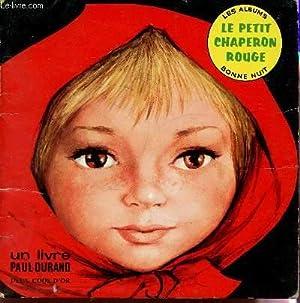 LE PETIT CHAPERON ROUGE / COLLECTION LES ALBUMS BONNE NUIT.: PERRAULT CHARLES
