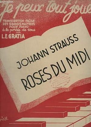 JE PEUX TOUT JOUER - N° 38 : ROSES DU MIDI - POUR PIANO.: STRAUSS JOHANN / GRATIA L. E.