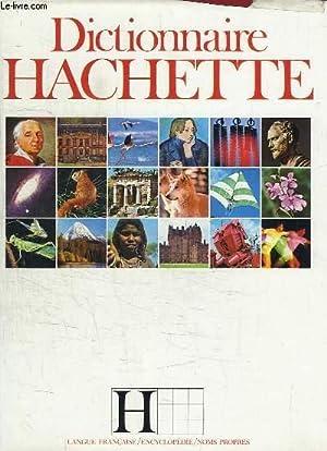 Dictionnaire Hachette. Langue - Encyclopédie - Noms: COLLECTIF