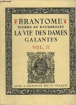 La Vie des Dames Galantes. TOME 2: BRANTOME / BOURDEILLE