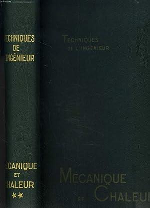 TECNIQUES DE L'INGENIEUR. MECANIQUE ET CHALEUR. TOME II (SEUL).: C. MONTEIL (DIRECTEUR)