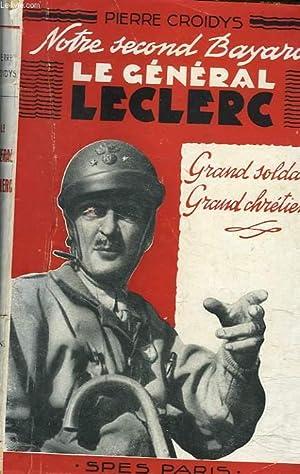 NOTRE SECOND BAYARD. LE GENERAL LECLERC. GRAND SOLDAT. GRAND CHRETIEN.: PIERRE CROIDYS