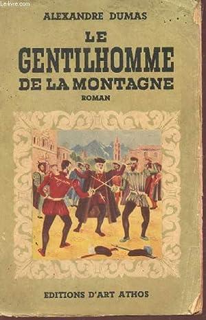 LE GENTILHOMME DE LA MONTAGNE.: DUMAS ALEXANDRE