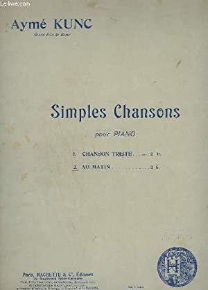 SIMPLES CHANSONS POUR PIANO - N° 2 : AU MATIN.: KUNC AYME